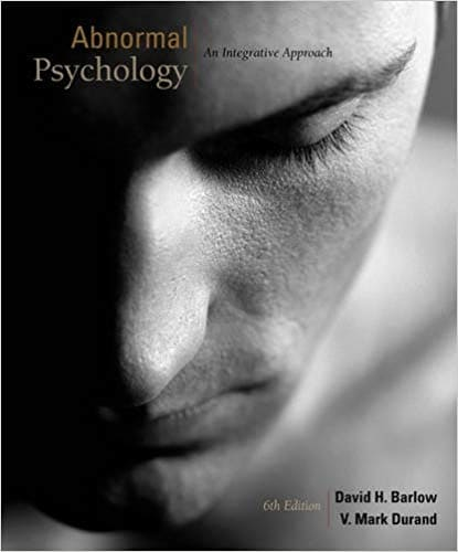 Abnormal Psychology: An Integrated Approach by David H. Barlow