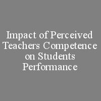 Impact of Perceived Teachers Competence on Students Performance: Evidence for Mediating/Moderating role of Class environment