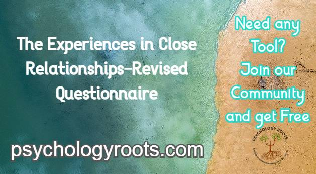 The Experiences in Close Relationships-Revised Questionnaire