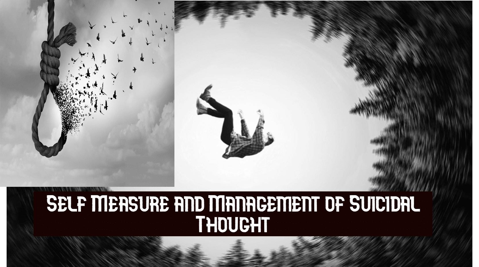 Best way to Self-measure with the management of suicidal Thoughts