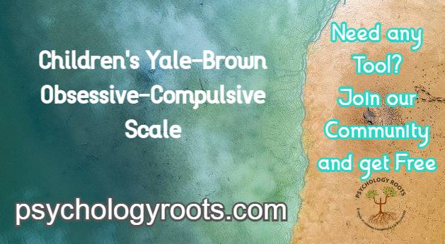 Children's Yale-Brown Obsessive-Compulsive Scale