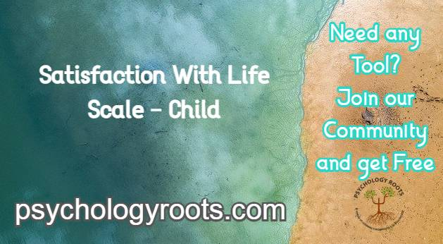 Satisfaction With Life Scale - Child