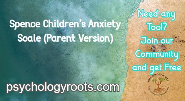 Spence Children's Anxiety Scale (Parent Version)