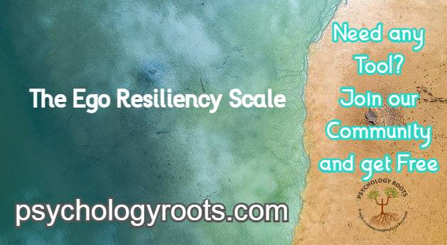 The Ego Resiliency Scale