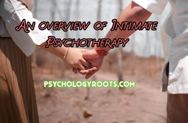 An overview of Intimate Psychotherapy