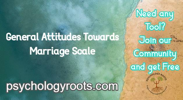 General Attitudes Towards Marriage Scale