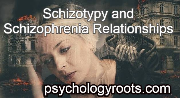 What Are the Schizotypy and Schizophrenia Relationships?