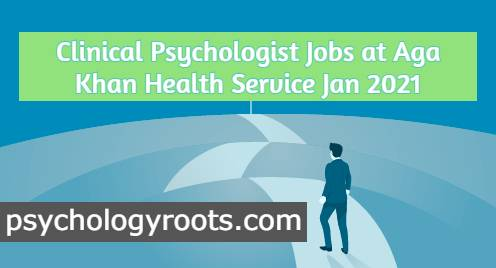 Clinical Psychologist Jobs at Aga Khan Health Service Jan 2021