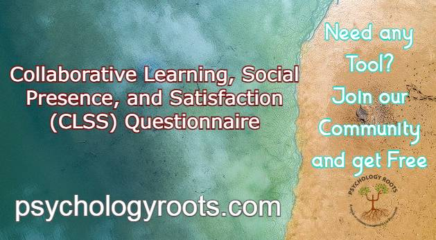 Collaborative Learning, Social Presence, and Satisfaction (CLSS) Questionnaire