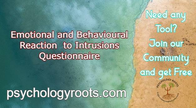 Emotional and Behavioural Reaction to Intrusions Questionnaire