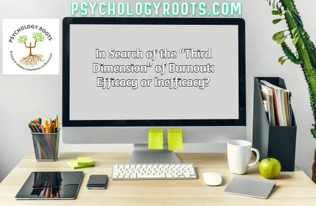 """In Search of the """"Third Dimension"""" of Burnout: Efficacy or Inefficacy?"""