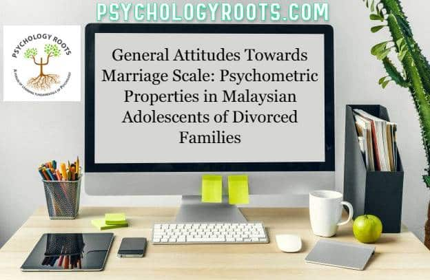 General Attitudes Towards Marriage Scale: Psychometric Properties in Malaysian Adolescents of Divorced Families