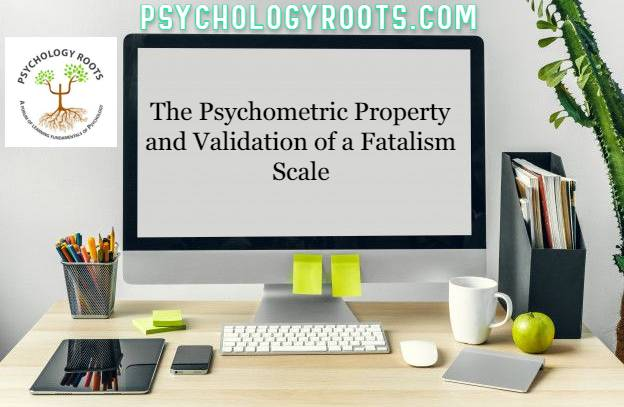 The Psychometric Property and Validation of a Fatalism Scale