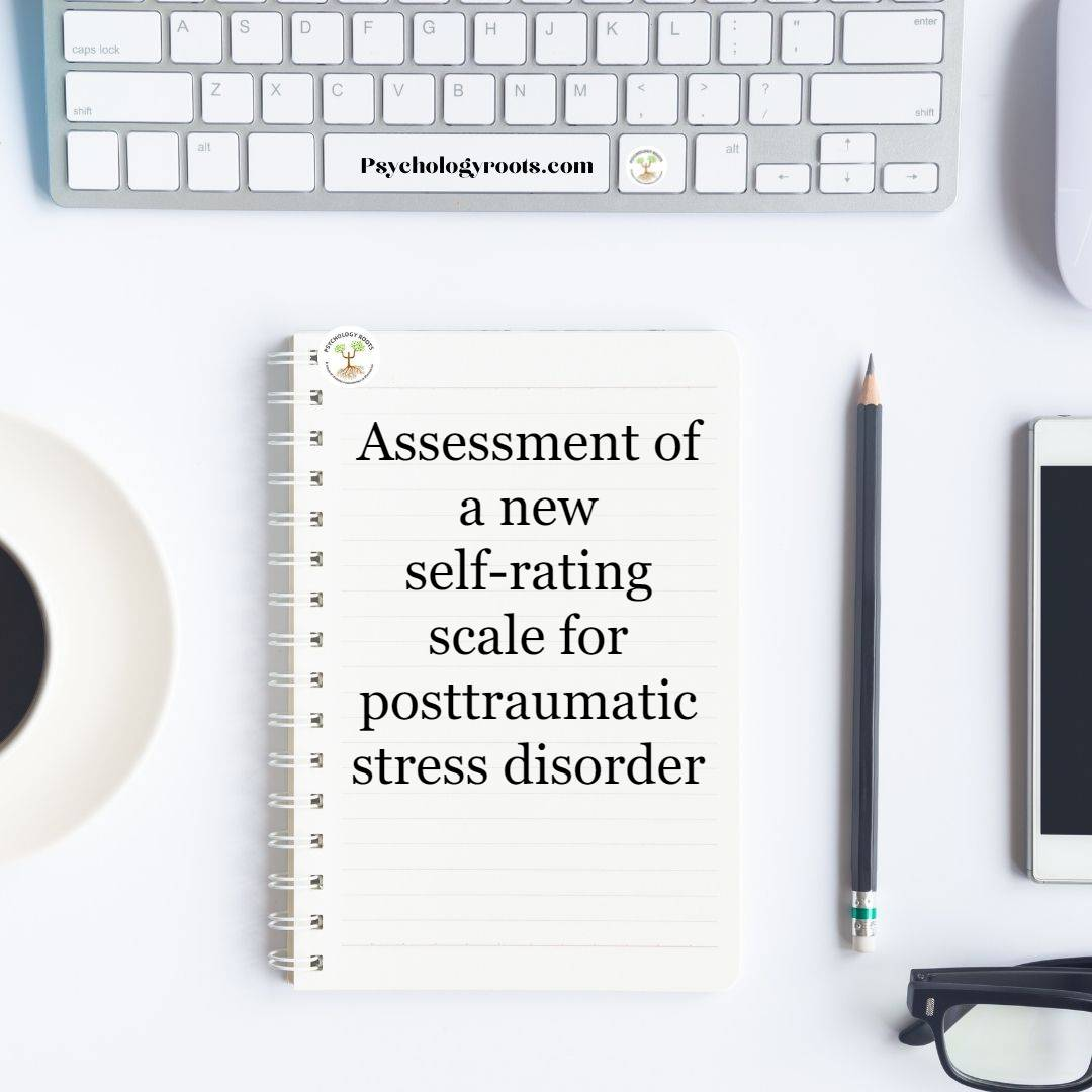 Assessment of a new self-rating scale for posttraumatic stress disorder