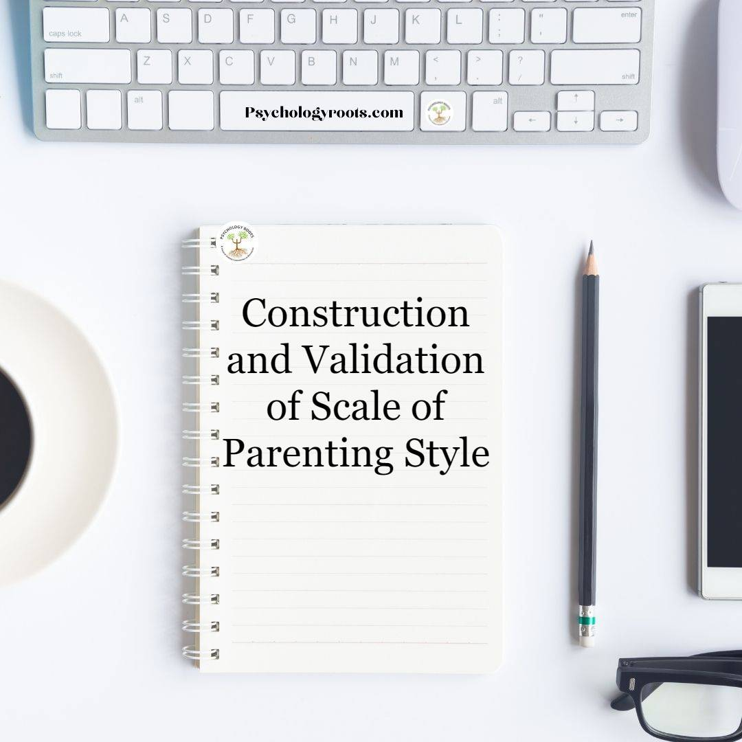 Construction and Validation of Scale of Parenting Style