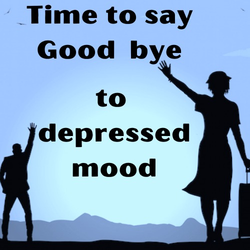Time to Say Good Bye to Depressed Mood