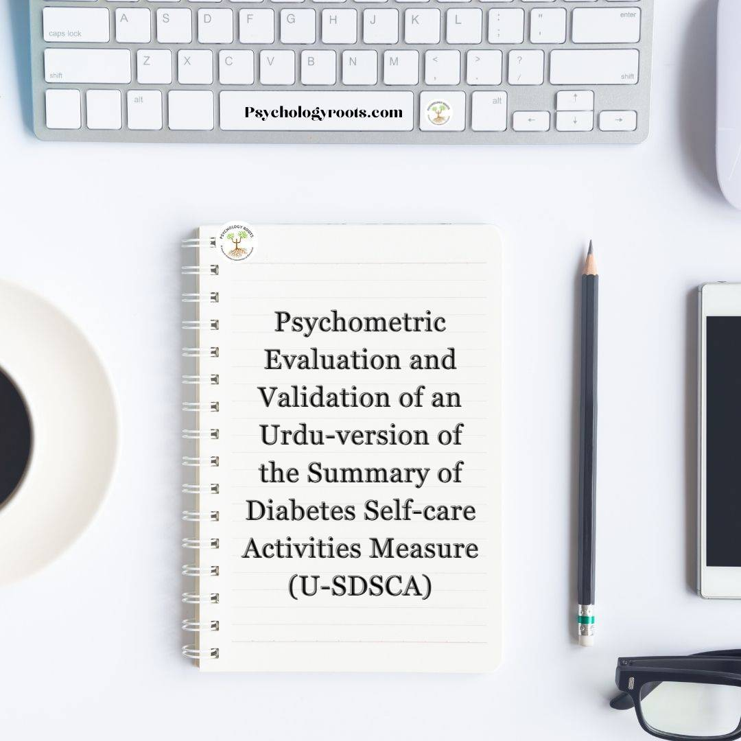 Psychometric Evaluation and Validation of an Urdu-version of the Summary of Diabetes Self-care Activities Measure (U-SDSCA)