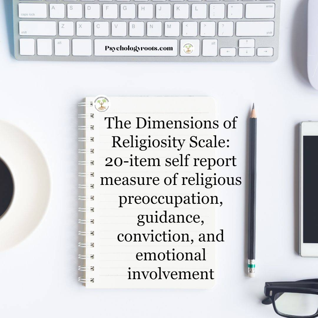 The Dimensions of Religiosity Scale: 20-item self-report measure of religious preoccupation, guidance, conviction, and emotional involvement