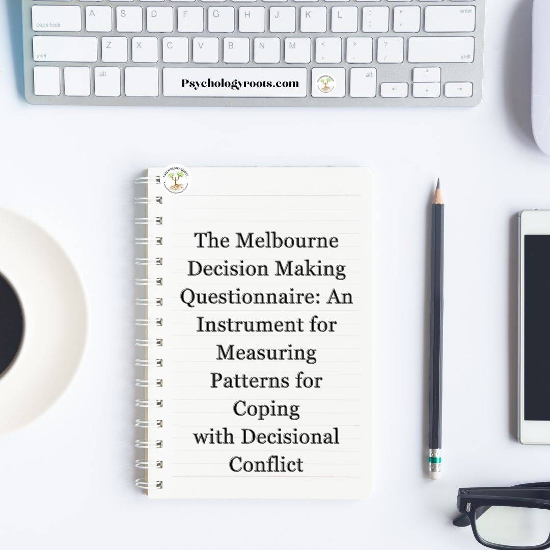 The Melbourne Decision Making Questionnaire: An Instrument for Measuring Patterns for Coping with Decisional Conflict