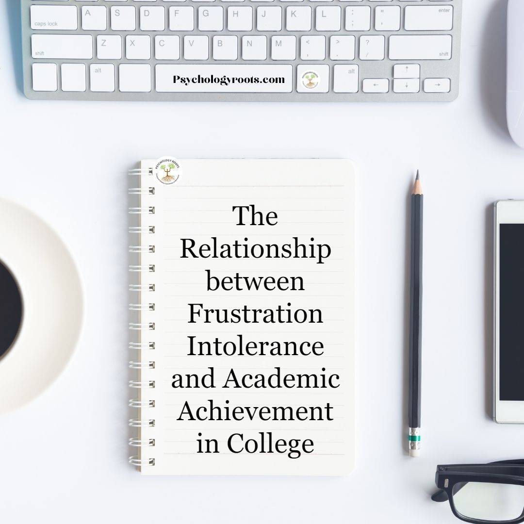 The Relationship between Frustration Intolerance and Academic Achievement in College