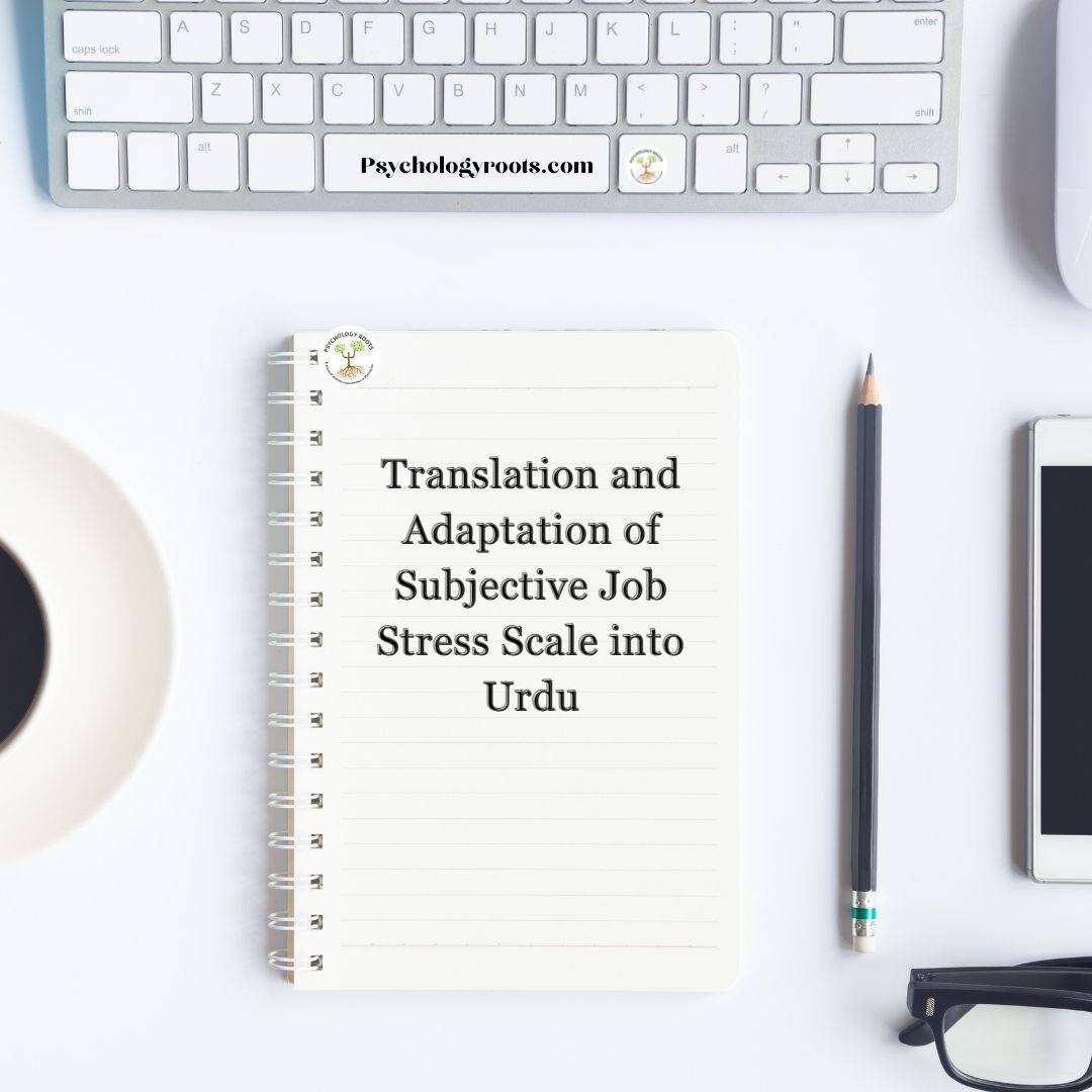 Translation and Adaptation of Subjective Job Stress Scale into Urdu