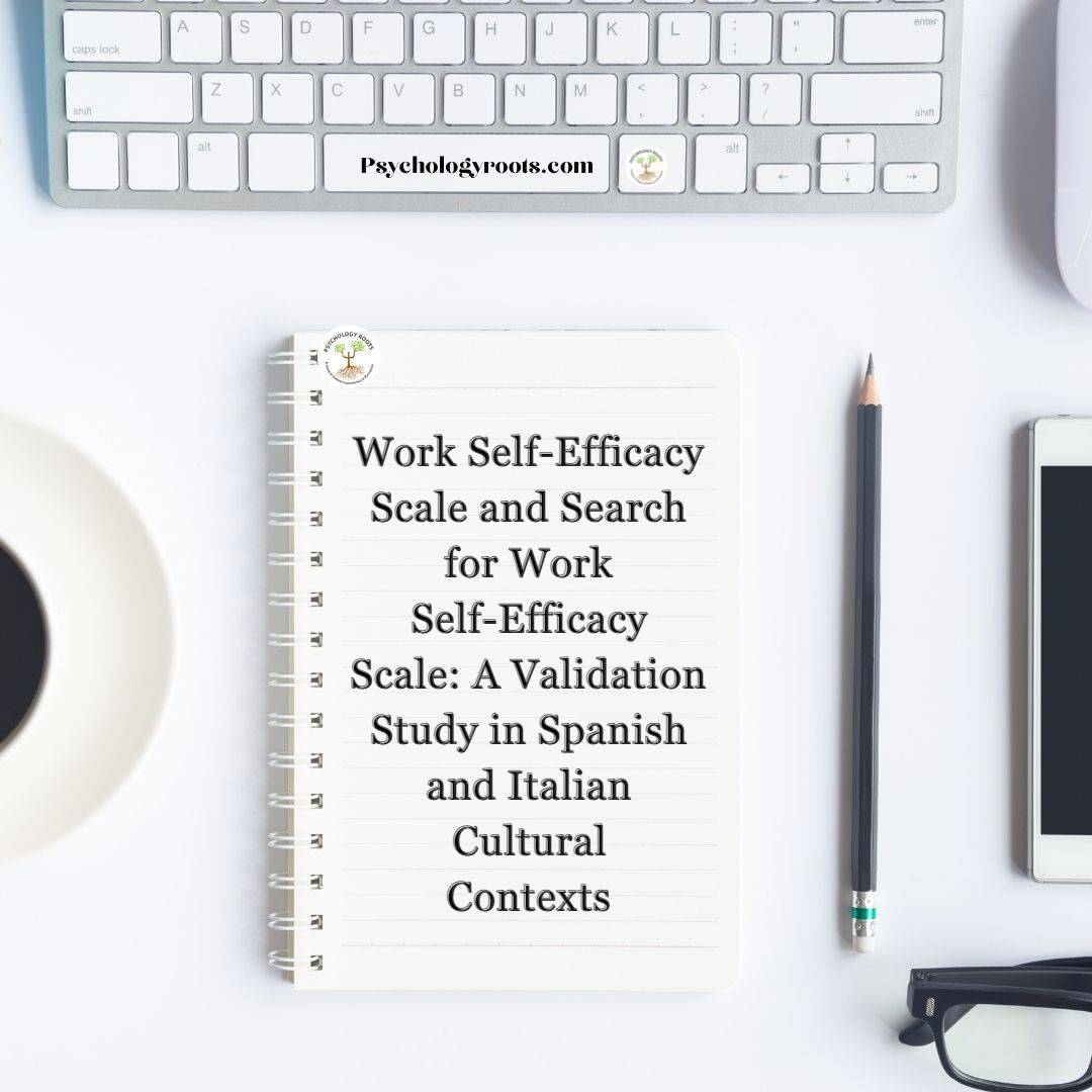 Work Self-Efficacy Scale and Search for Work Self-Efficacy Scale: A Validation Study in Spanish and Italian Cultural Contexts
