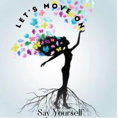 Say Yourself, Let's Move On