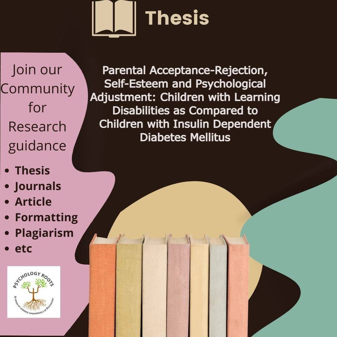 Parental Acceptance-Rejection, Self-Esteem and Psychological Adjustment: Children with Learning Disabilities as Compared to Children with Insulin Dependent Diabetes Mellitus